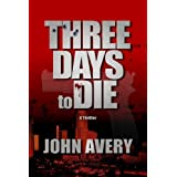 THREE DAYS to DIE (An Aaron Quinn Thriller) (Kindle Edition) recently tagged 