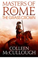 The Grass Crown (Masters of Rome Book 2)