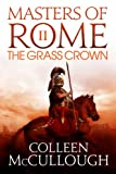 img - for The Grass Crown: 2 (Masters of Rome) book / textbook / text book