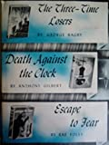 img - for The Three-Time Losers, Death Against the Clock, Escape to Fear (DETECTIVE BOOK CLUB) book / textbook / text book