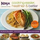 Ninja Cooking Easier, Healthier & better, Ninja Cooking System