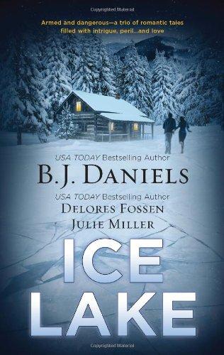 Ice Lake: Gone Cold Cold Heat Stone Cold (Harlequin Anthologies), B.J. Daniels, Delores Fossen, Julie Miller