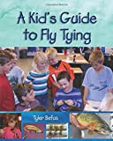 A Kids Guide to Fly Tying