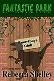 Fantastic Park (Smartboys Club Book 8)