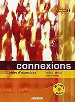 Connexions Niveau A2 / B1 : Cahier d'exercices (1CD audio)