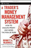 img - for A Trader's Money Management System How to Ensure Profit and Avoid the Risk of Ruin [Wiley Trading] by McDowell, Bennett A. [Wiley,2008] [Hardcover] book / textbook / text book