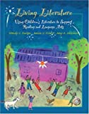img - for Living Literature: Using Children's Literature to Support Reading and Language Arts by Kasten, Wendy C., Kristo, Janice V., McClure, Amy A., Garthw (2004) Paperback book / textbook / text book