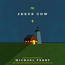 The Jesus Cow: A Novel (       UNABRIDGED) by Michael Perry Narrated by Michael Perry
