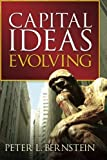 Capital Ideas Evolving (0470452498) by Bernstein, Peter L.