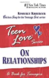 Teen Love, On Relationships: A Book For Teenagers (1558747346) by Kirberger, Kimberly