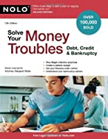 Solve Your Money Troubles: Debt, Credit & Bankruptcy, 13th Edition ebook download