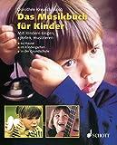Das Musikbuch für Kinder: Mit Kindern singen