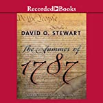 The Summer of 1787 | David O Stewart