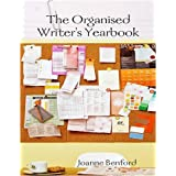 The Organised Writer's Yearbookby Joanne Benford