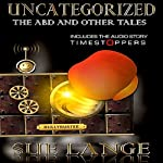 Uncategorized: The ABD and Other Tales | Sue Lange