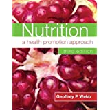 Nutrition: A Health Promotion Approach Third Edition (Hodder Arnold Publication)by Geoffrey P Webb