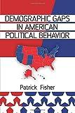Demographic Gaps in American Political Behavior