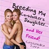 Breeding My Coworker's Daughter...and Her Friend! | [Cassandra Zara]