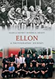 Ellon & District Historical Society Ellon: A Photographic Journey (Through Time)