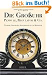 Die Gro�uhr: Pendule, Regulator & Co.