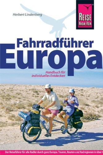Fahrradführer Europa: Der Reiseführer für