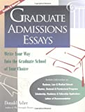 Graduate Admissions Essays: Write Your Way into the Graduate School of Your Choice (1580080421) by Donald Asher