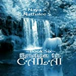 Bridge to Cailai: Book Six (Volume 6) | Naya S.,Nathalee S.