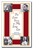 img - for The Little Story of My Long Life: The Life of Archbishop Lefebvre as Told by Himself book / textbook / text book