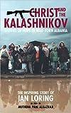 Christ and the Kalashnikov: Stories of Hope in War-Torn Albania