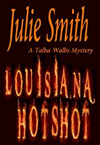 Louisiana Hotshot: A Humorous New Orleans Murder Mystery; Talba Wallis #1 by Julie Smith ebook deal