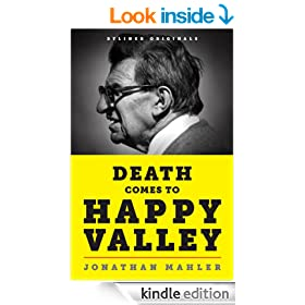 Death Comes to Happy Valley: Penn State and the Tragic Legacy of Joe Paterno (Kindle Single)