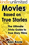 Movies Based on True Stories: The Ult...