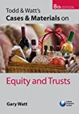img - for Todd & Watt's Cases and Materials on Equity and Trusts book / textbook / text book