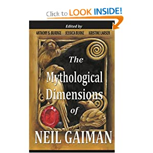 The Mythological Dimensions of Neil Gaiman by Anthony S Burdge, Jessica J Burke and Kristine Larsen