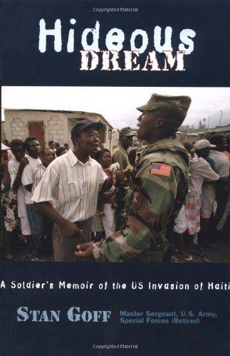 Hideous Dream: A Soldier's Memoir of the U.S. Invasion of Haiti