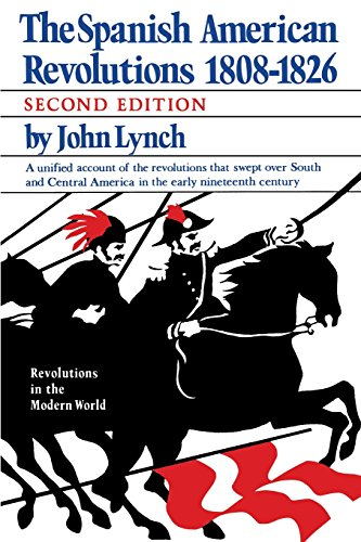 The Spanish American Revolutions 1808-1826 (Revolutions in the Modern World)