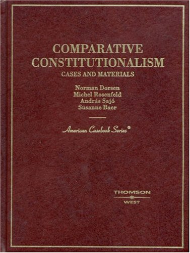 Comparative Constitutionalism: Cases and Materials (American Casebook Series)