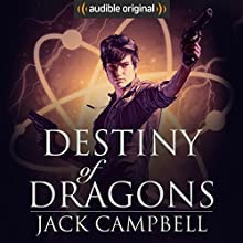 Destiny of Dragons: The Legacy of Dragons, Book 3 Audiobook by Jack Campbell Narrated by MacLeod Andrews