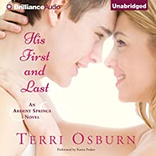 His First and Last: Ardent Springs (       UNABRIDGED) by Terri Osburn Narrated by Karen Peakes
