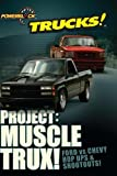 Project: Muscle Trux!