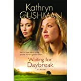 Waiting for Daybreakby Kathryn Cushman