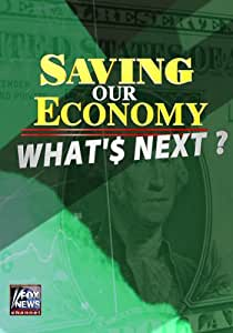 Saving our Economy: What'$ Next?