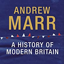 A History of Modern Britain Audiobook by Andrew Marr Narrated by David Timson