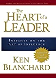 The Heart of a Leader (English Edition)