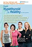 From Hypothyroid to Healthy: Get Your...