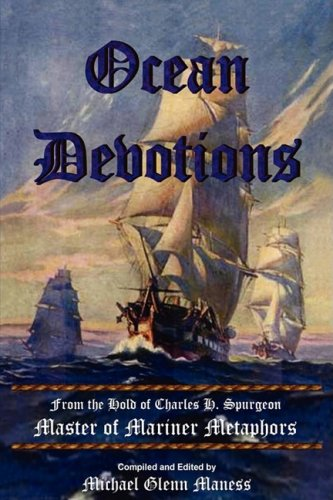 Ocean Devotion: From the Hold of Charles H. Spurgeon Master of Mariner Metaphors