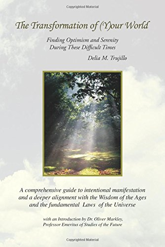 The Transformation of (Y)our World: Finding Optimism and Serenity During These Difficult Times