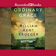 Ordinary Grace (       UNABRIDGED) by William Kent Krueger Narrated by Rich Orlow