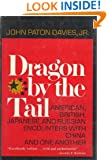 Dragon by the tail;: American, British, Japanese, and Russian encounters with China and one another