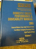 img - for Domestic Engine Performance and Driveability Manual 2003 (Motor Domestic Engine Performance & Driveability Manual Vol 2 Ford Motor Company&General Motors Light Trucks & Vans) book / textbook / text book